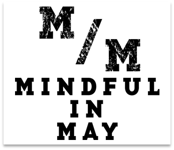 Mindful in May